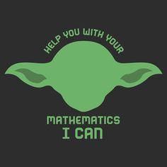 Star Wars/ Yoda shirt for math teachers/professors.