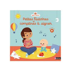 Livre Petites histoires et comptines à signer pour enfant de 6 mois à 2 ans - Oxybul éveil et jeux Baby Love, Illustration, Books, Kids, Fictional Characters, Bb, Parents, Books For Toddlers, Livros