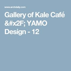 Gallery of Kale Café / YAMO Design - 12