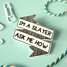 Buffy the Vampire Slayer Brooch Pin Jewellery by TheRaspberryFinch // I'VE BEEN NEEDING THIS SINCE THE FIRST TIME I HEARD THAT LINE
