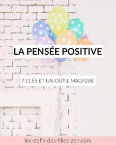 La pensée positive 7 clés et un outil magique - Les défis des filles zen