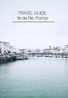 Planning a trip to l'ile de Ré? Here is a few things to do & where to sleep when travelling with friends or children