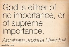 Abraham Heschel quote on God's supreme importance.