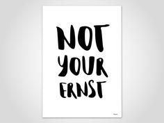 NOT YOUR ERNST — Kunstdruck, Poster, Illustration, Motivation, Typografie, Skandinavisch Design, lustig, Artprints, modern, minimalistisch von banum auf Etsy