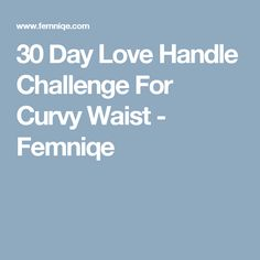30 Day Love Handle Challenge For Curvy Waist - Femniqe