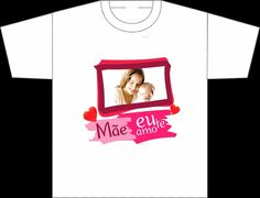 camisetas dia das mães | ... camiseta personalizada DIA DAS MÃES, ESPECIAL PARA COLÉGIOS E