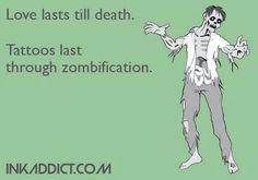 If I became a zombie then I would be a very cute zombie with colored hair and tattoos. They wouldn't be able to shoot me cuz of my undead tattooed awesomeness. Tattoo Memes, Tattoo Quotes, Love Tattoos, Body Art Tattoos, Tatoos, Geek Tattoos, Heart Tattoos, Awesome Tattoos, Cute Zombie
