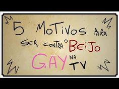 5 MOTIVOS PARA SER CONTRA O BEIJO GAY NA TV - YouTube