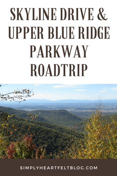 Skyline Drive and Upper Blue Ridge Parkway Roadtrip #roadtrip #virginia #SkylineDrive #BlueRidge simplyheartfeltblog.com