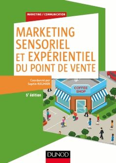 Buy Marketing sensoriel et expérientiel du point de vente - éd. by Sophie Rieunier and Read this Book on Kobo's Free Apps. Discover Kobo's Vast Collection of Ebooks and Audiobooks Today - Over 4 Million Titles! Marketing Expérientiel, Content Marketing, Marketing And Advertising, Digital Marketing, Le Point, Audiobooks, Ebooks, This Book, Reading