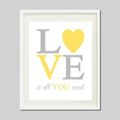Love Is All You Need Yellow Gray Grey Nursery Quote Girl Boy Nursery Art Birthday Baby Shower Gift Print Wall Decor Art Picture Crib Bedding on Etsy, $12.00