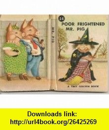 Poor frightened Mr. Pig (Tiny golden library) Dorothy Meserve Kunhardt ,   ,  , ASIN: B0007I5VTA , tutorials , pdf , ebook , torrent , downloads , rapidshare , filesonic , hotfile , megaupload , fileserve