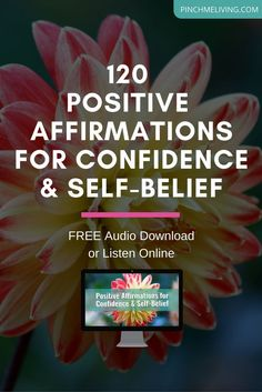 120 Positive Affirmations for Confidence & Self-Belief - Free mp3 audio download - https://www.pinchmeliving.com/120-positive-affirmations-for-confidence-and-self-belief/