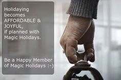 Be the #Happy #Magic #Holidays member and let us make your holidays better and affordable
