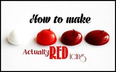 How to make ACTUALLY red icing!!!