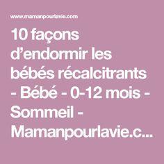 10 façons d'endormir les bébés récalcitrants - Bébé - 0-12 mois - Sommeil  - Mamanpourlavie.com