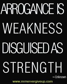 7 Best Arrogant People Images Great Quotes Words Inspire Quotes