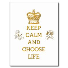 Keep Calm and Choose Life Postcard  #KeepCalm and #ChooseLife #Postcard #Zazzle  #ProLife #sale #BuffaloNewYork #Catholic #Christian #AntiAbortion