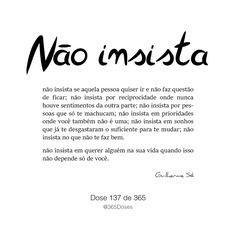 Não insista Best Quotes, Love Quotes, Talk About Love, Cute Messages, My Heart Hurts, Inspirational Phrases, Lessons Learned, Sentences, Quote Of The Day