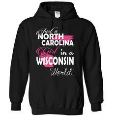 Just a NORTH CAROLINA Girl In a WISCONSIN World T-Shirts, Hoodies, Sweatshirts, Tee Shirts (39$ ==> Shopping Now!)
