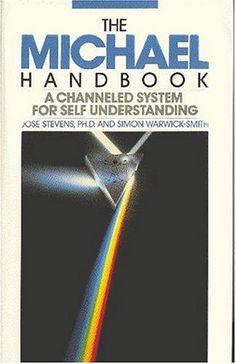 The Michael Handbook: A Channeled System for Self Understanding: Jose Stevens, Simon Warwick-Smith: 9780941109000: Amazon.com: Books
