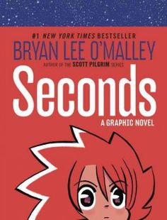Seconds / Bryan Lee O'Malley with Jason Fischer, drawing assistant ; Dustin Harbin, lettering ; Nathan Fairbairn, color.