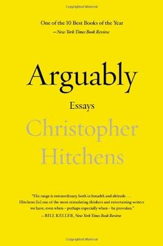 Arguably: Essays by Christopher Hitchens/Christopher Hitchens