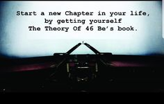 Start a new📖  Chapter in Your Life, by getting yourself The Theory Of 46 Be's.     Thee Best motivation , inspirational and encouraging book you must have.      #lulu #amazon #kindle #kobo #nook #barners&noble #ibooks #exclusivebooks #googlebooks #ebay #scrbd #booktopia #cna #cnabooks #tannersbook #takealot #bookslive #loot #readersdigest #booksclub #theguardian #adamsbooks #media24 #iolbooks #businessbooks #reddit #bookstoread