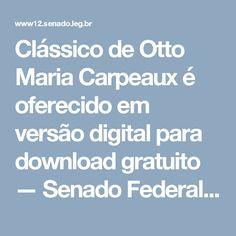 Clássico de Otto Maria Carpeaux é oferecido em versão digital para download gratuito — Senado Federal - Portal de Notícias