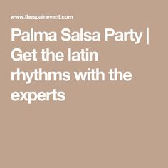Palma Salsa Party | Get the latin rhythms with the experts