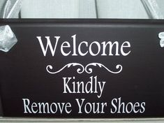 A great way to welcome your guests and ask them to remove their shoes.    Approx. Measurement: 9  x 5.5    Measurement does not include the ribbon.  M