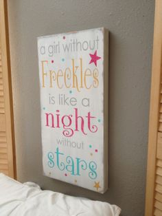 A+girl+without+freckles+is+like+a+night+without+stars+by+kspeddler,+$50.00