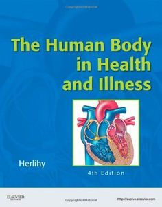 The Human Body in Health and Illness, 4th Edition « LibraryUserGroup.com – The Library of Library User Group