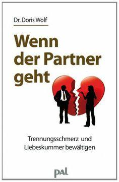 Wenn der Partner geht: Trennungsschmerz und Liebeskummer bewältigen von Doris Wolf, http://www.amazon.de/dp/3923614748/ref=cm_sw_r_pi_dp_5Hq-sb1TTB2MZ