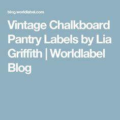 Vintage Chalkboard Pantry Labels by Lia Griffith | Worldlabel Blog