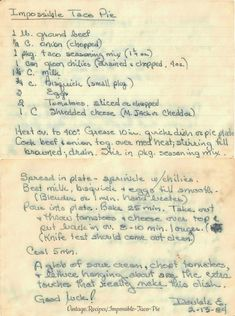 """Impossible Taco Pie, a vintage handwritten recipe card. """"A glob of sour cream, chopped tomatoes, and lettuce hanging about are the extra touches that really make this dish"""" Double E. 2-13-1984  #VintageRecipes #ImpossibleTacoPie #ImpossiblePie #Impossible #TacoPie #Bisquick #Recipe #Vintage #Retro"""