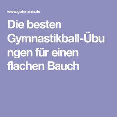 Die besten Gymnastikball-Übungen für einen flachen Bauch
