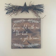 Wood Sign Grow old with me. The best is yet to come by WentGoods The Best Is Yet To Come, All You Need Is, Pallet Signs, Wood Signs, Grow Old With Me, Great Wedding Gifts, Hand Painted Signs, Lettering, Handmade Gifts