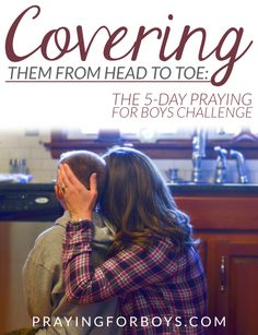 Covering our sons in prayer from head to toe. Ephesians 6:10-17