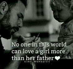 No one in this world can love a girl more than her father quotes marley quotes quotes quotes daughter quotes morning quotes quotes quotes for him quotes about strength Father Daughter Love Quotes, Love My Parents Quotes, Mom And Dad Quotes, Happy Father Day Quotes, I Love My Dad, Fathers Love, Family Quotes, Girl Quotes, Cousin Quotes