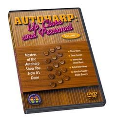 Up Close And Personal: Just about the most amazing instructional/educational autoharp DVD EVER.  Several of the best autoharpists play their signature styles and you can slow it down to watch exactly what they do!