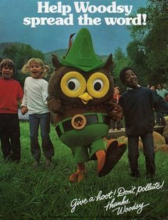 "Woodsy from the United States Forest Service most famous for the motto ""Give a hoot — don't pollute!"" campaign in the 1970's"