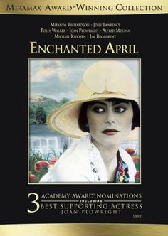 Enchanted April: Josie Lawrence, Miranda Richardson, Polly Walker, Joan Plowright, Alfred Molina, Jim Broadbent