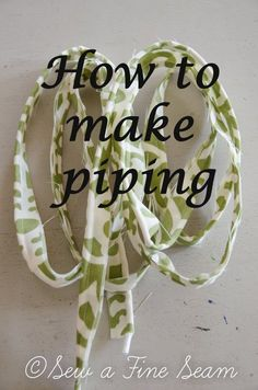 How to Make Piping for Your Sewing Projects - Sew a Fine Seam