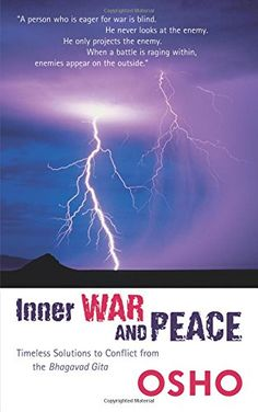 Inner War and Peace: Timeless Solutions to Conflict from the Bhagavad Gita Osho Books, History Of Earth, Yoga Mantras, Spiritual Teachers, Bhagavad Gita, Spiritual Wisdom, Tom Robbins, Spirituality, Enemies