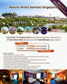 Resorts World Sentosa Singapore May 2013 Super Promotion - Festive Hotel / Hard Rock Hotel / Hotel Michael - HK$1365up with breakfast per room per night, Book Now: http://www.asiatravelcare.com/mktg/20130402-eng.htm
