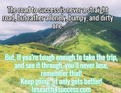 Success is the hardest journey you will EVER go on! true story!