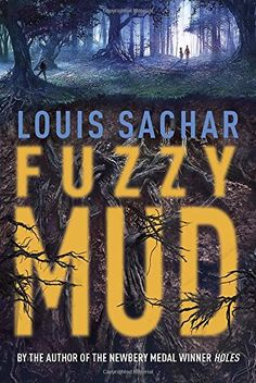 """Jan wants to make sure that fans of scary stories don't miss Fuzzy Mud. """"Louis Sachar of Holes fame has written a scary little story about a weird fuzzy mud growing in the woods behind a Pennsylvania town. Newbery Award, Newbery Medal, Fiction Books For Kids, Science Fiction Books, Fuzzy Mud, New Books, Good Books, Books 2016, Louis Sachar"""