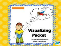 Visualizing - Creating Mental Images - Reader Response Forms from WingedOne on TeachersNotebook.com -  (4 pages)  - Visualizing ~ Creating Mental Images ~ Reader Response Forms