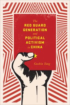 The Red Guard Generation and Political Activism in China | Guobin Yang | 9780231149648 | NetGalley